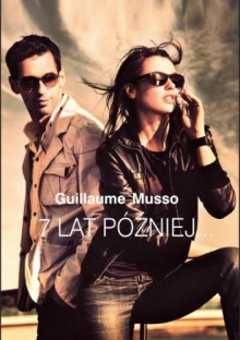 7 lat później... - Guillaume Musso