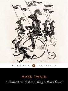 A Connecticut Yankee in King Arthur's Court - Mark Twain, Justin Kaplan
