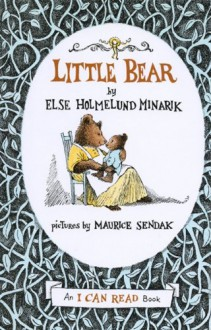 Little Bear (An I Can Read Book) - 'Elsa Holmelund Minarik', 'Maurice Sendak'