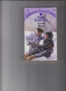 Local Hero (Silhouette Special Edition #427) - Nora Roberts