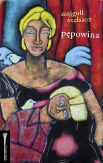 Pępowina - Katarzyna Tubylewicz, Majgull Axelsson