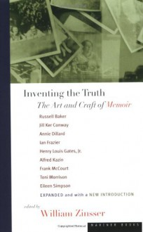 Inventing the Truth: The Art and Craft of Memoir - William Knowlton Zinsser
