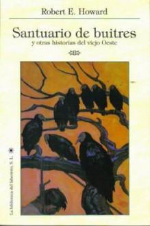 Santuario De Buitres Y Otras Historias Del Viejo Oeste