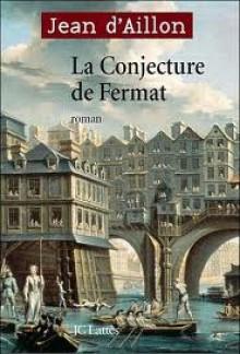 La conjecture de Fermat - Jean d'Aillon