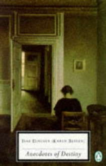 Anecdotes of Destiny - Isak Dinesen