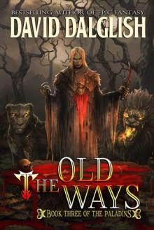 The Old Ways - David Dalglish