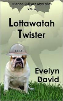 Lottawatah Twister - Evelyn David