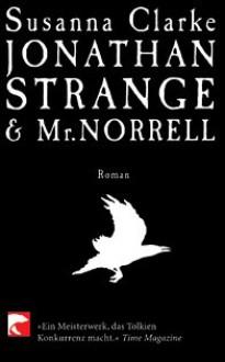 Jonathan Strange & Mr Norrell - Susanna Clarke,Anette Grube,Rebekka Göpfert