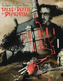 Tales of Death and Dementia - Edgar Allan Poe, Gris Grimly