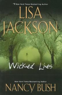 Wicked Lies - Lisa Jackson; Nancy Bush