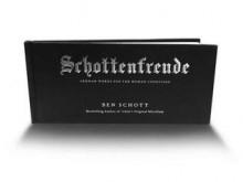 Schottenfreude: German Words for the Human Condition - Ben Schott