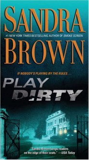 Play Dirty - Sandra Brown