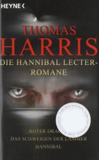 Die Hannibal Lecter-Romane - Thomas Harris