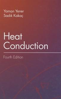 Heat Conduction - Sadik Kakaç, Yaman Yener