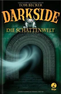 Darkside - Die Schattenwelt - Tom Becker