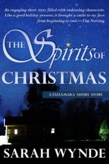 The Spirits of Christmas - Sarah Wynde