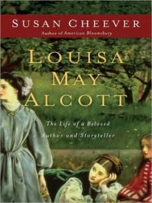 Louisa May Alcott: A Personal Biography (MP3 Book) - Susan Cheever, Tavia Gilbert