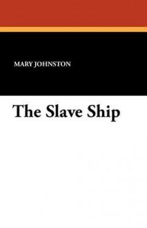 The Slave Ship - Mary Johnston