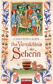Das Vermächtnis der Seherin - Christoph Lode