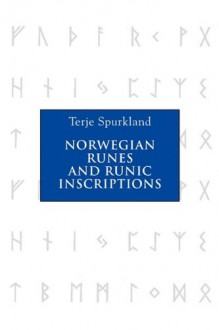 Norwegian Runes and Runic Inscriptions (Publctn/Lincoln Record Society) - Terje Spurkland