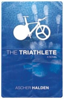 The Triathlete - Ascher Halden