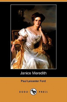 Janice Meredith (Dodo Press) - Paul Leicester Ford