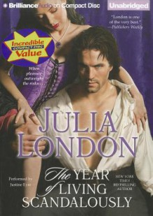 The Year of Living Scandalously - Julia London, Justine Eyre