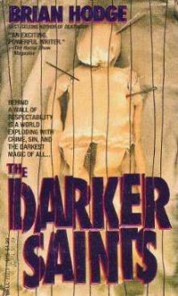 The Darker Saints - Brian Hodge