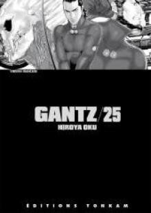 Gantz/25 - Hiroya Oku, Laurent Latrille
