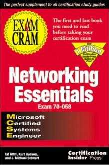 Networking Essentials Exam Cram - Ed Tittel, James Michael Stewart, Kurt Hudson