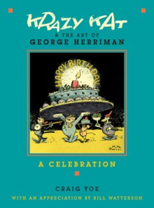 Krazy Kat and The Art of George Herriman: A Celebration - Craig Yoe, George Herriman