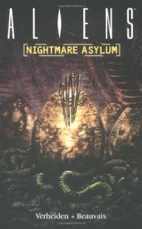 Aliens Volume 2: Nightmare Asylum - Mark Verheiden, Den Beauvais