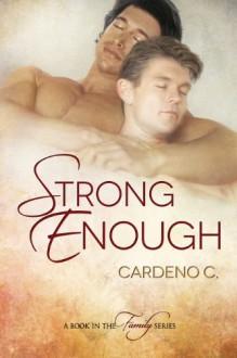 Strong Enough (Family Series) - Cardeno C.