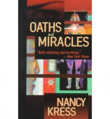 Oaths and Miracles - Nancy Kress