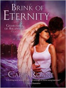 Brink of Eternity (Guardians of Ascension, #2.5; Dawn of Ascension, #1) - Caris Roane