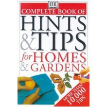 Complete Book of Hints & Tips for Homes & Gardens - Cassandra Kent