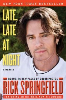 Late, Late at Night - Rick Springfield