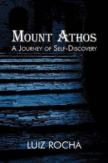 Mount Athos, a Journey of Self-Discovery - Luiz Rocha