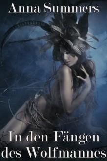 In den Fängen des Wolfmannes (Paranormal Erotik) (German Edition) - Anna Summers