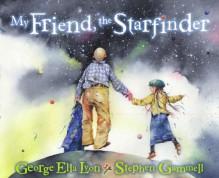 My Friend, the Starfinder (Audio) - George Ella Lyon, Julia Gibson