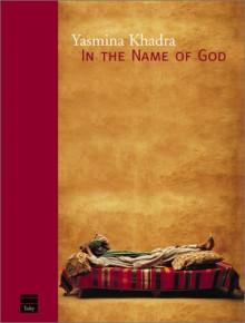 In the Name of God - Yasmina Khadra, Linda Black