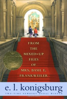 From the Mixed-up Files of Mrs. Basil E. Frankweiler - E.L. Konigsburg