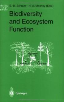 Biodiversity and Ecosystem Function (Springer Study Edition) - Ernst-Detlef Schulze, Harold A. Mooney