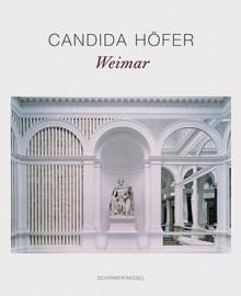 Candida Hofer: Weimar - Candida Höfer, Wulf Kirsten
