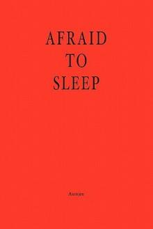 Afraid to Sleep - Aunjee, Andrea Smith