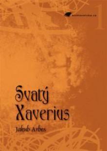 Svatý Xaverius - Jakub Arbes