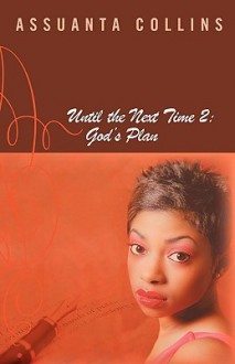 Until the Next Time 2: God's Plan - Assuanta Collins