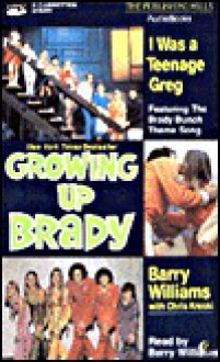 Growing Up Brady: I Was a Teenage Greg/Audio Cassette - Barry Williams, Chris Kreski