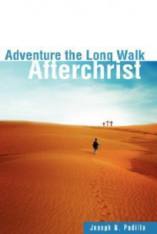 Adventure the Long Walk - Joseph N. Padilla