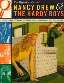 The Mysterious Case of Nancy Drew and the Hardy Boys - Carole Kismaric,Marvin Heiferman